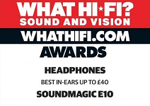 WhatHi-Fi Awards SoundMAGIC E10