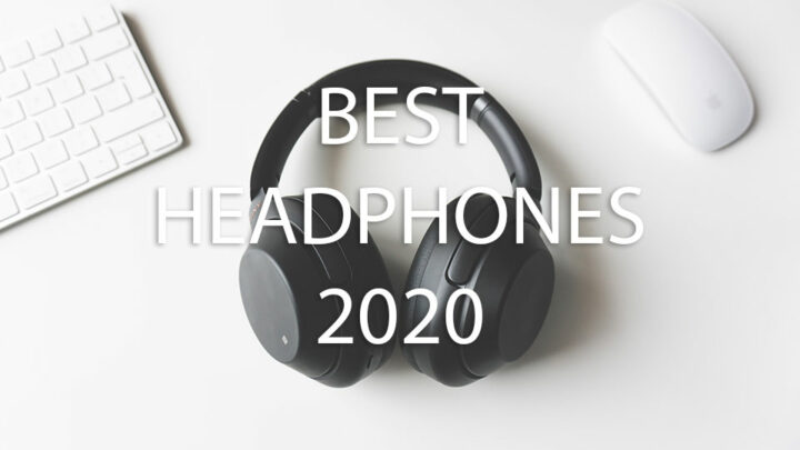 Best Headphones in 2020