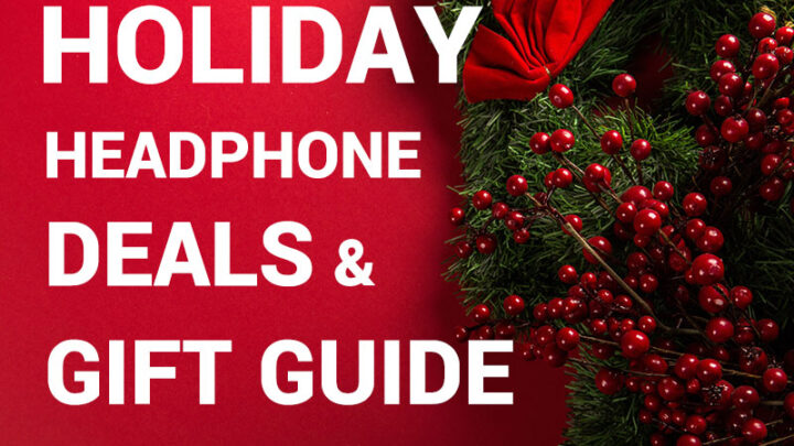 Holiday headphone deals and guide
